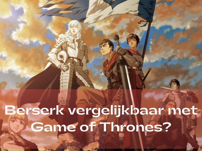 Berserk vergelijkbaar met Game of Thrones?