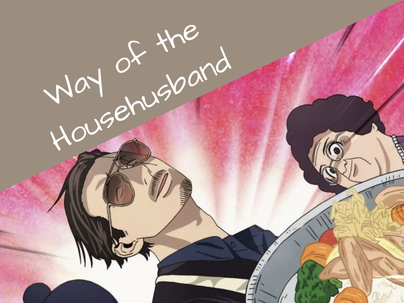 Anime review: Way of the Househusband