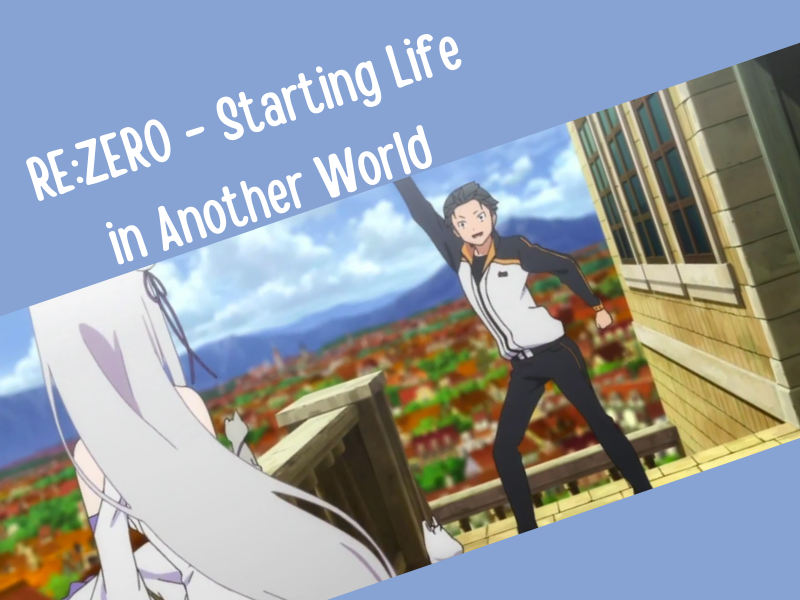 Anime review ReZero Starting Life in Another World
