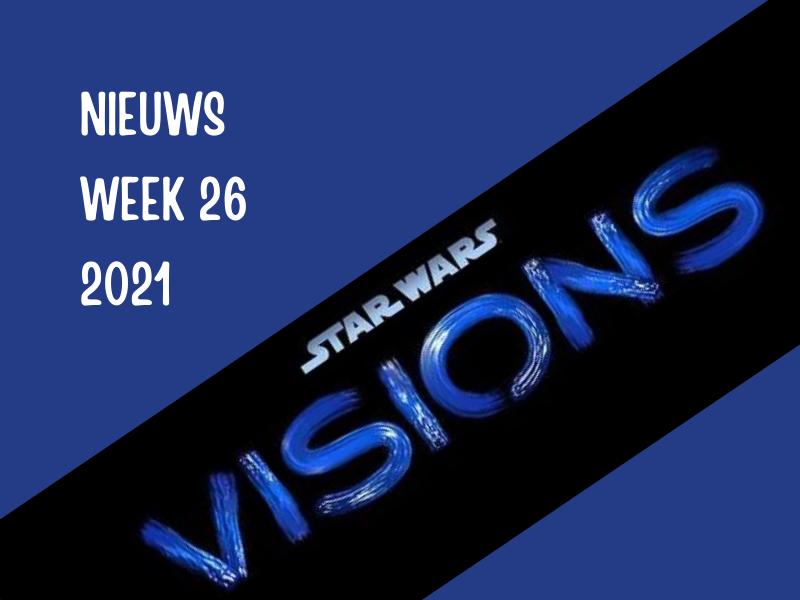 Nieuws week 26 samenvatting met o.a. Star Wars Visions